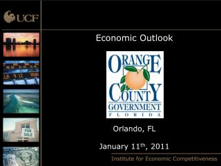 Economic Outlook Orlando, FL January 11 th , 2011