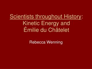Scientists throughout History: Kinetic Energy and   milie du Ch telet