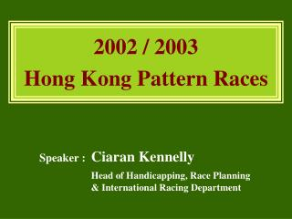 2002 / 2003 Hong Kong Pattern Races