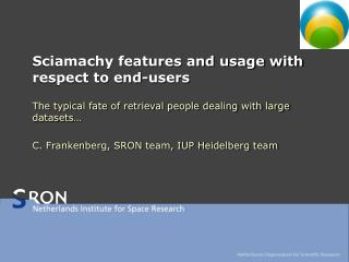 Sciamachy features and usage with respect to end-users