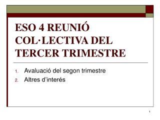 ESO 4 REUNIÓ COL·LECTIVA DEL TERCER TRIMESTRE