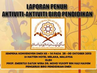 SEMPENA KONVENSYEN DMDI KE –  14  PADA   28  – 30  OKTOBER  2013 DI  HATTEN HOTEL MELAKA, MALAYSIA
