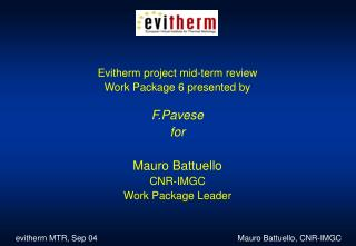 Evitherm project mid-term review Work Package 6 presented by F.Pavese for Mauro Battuello CNR-IMGC