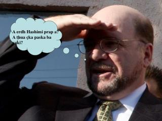 A erdh Hashimi prap a? A thua çka paska ba vaki?