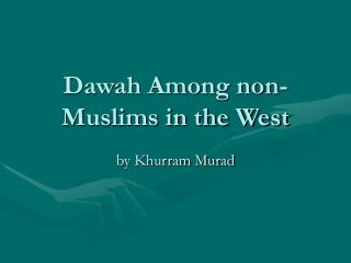 Dawah Among non-Muslims in the West
