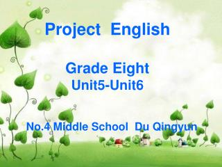 Project  English Grade Eight Unit5-Unit6