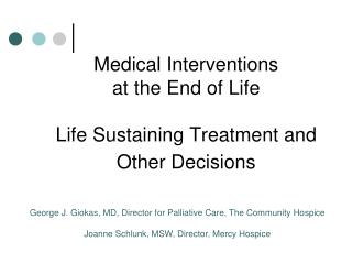 Medical Interventions  at the End of Life Life Sustaining Treatment and Other Decisions