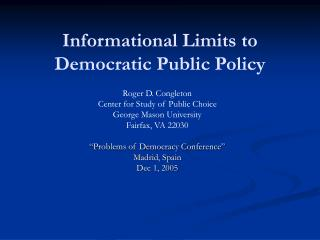 Informational Limits to  Democratic Public Policy