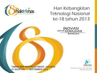 TAMAN MINI INDONESIA INDAH, JAKARTA  27 AGUSTUS – 1 SEPTEMBER 2013