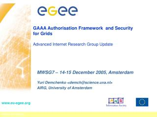 GAAA Authorisation Framework  and Security  for Grids  Advanced Internet Research Group Update