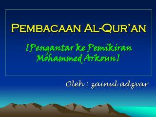 Pembacaan Al-Qur'an [Pengantar ke Pemikiran Mohammed Arkoun]