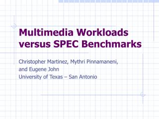 Multimedia Workloads versus SPEC Benchmarks