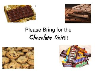 Please Bring for the  Chocolate Unit !!!