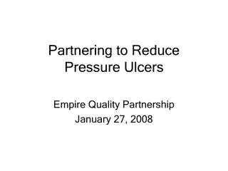 Partnering to Reduce Pressure Ulcers