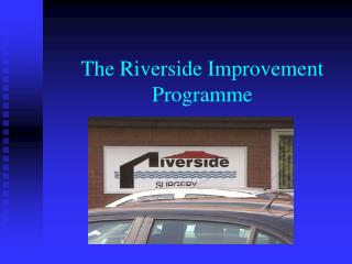 The Riverside Improvement Programme