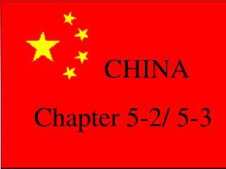 CHINA Chapter 5-2/ 5-3
