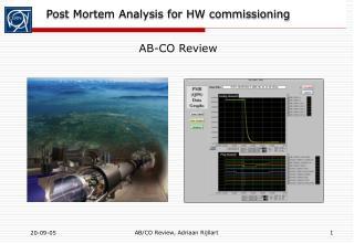 Post Mortem Analysis for HW commissioning