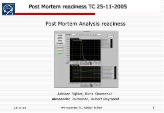 Post Mortem readiness TC 25-11-2005