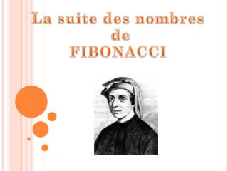 La suite des nombres  de FIBONACCI