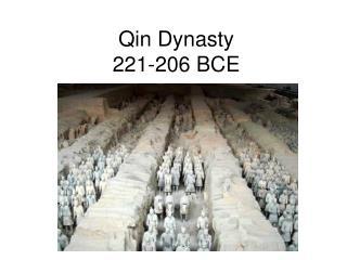 Qin Dynasty 221-206 BCE