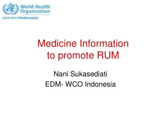 Medicine Information  to  promote RUM