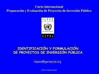 Curso internacional Preparaci�n y Evaluaci�n de Proyectos de Inversi�n P�blica