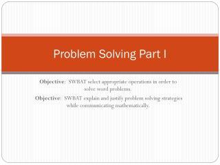 Problem Solving Part I