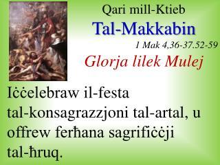 Qari  mill- Ktieb Tal- Makkabin 1  Mak  4,36-37.52-59  Glorja lilek Mulej