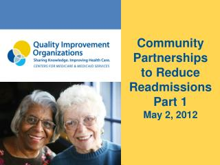 Community Partnerships to Reduce Readmissions – Part 1