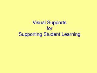 Visual Supports  for  Supporting Student Learning