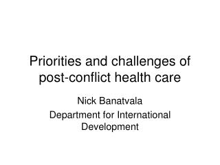 Priorities and challenges of post-conflict health care