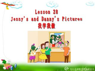 Lesson 28 Jenny's and Danny's Pictures 我学我做