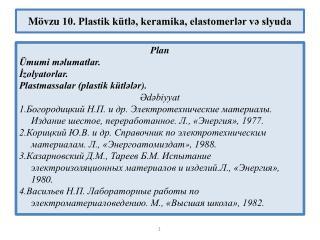 Mövzu  10. Plastik kütlə, keramika, elastomerlər və slyuda