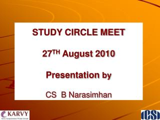 STUDY CIRCLE MEET 27 TH  August 2010 Presentation  by CS  B Narasimhan