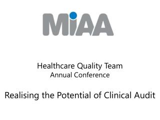 Healthcare Quality Team Annual Conference Realising the Potential of Clinical Audit