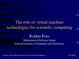 The role of virtual machine technologies for scientific computing