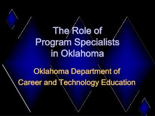 The Role of  Program Specialists in Oklahoma