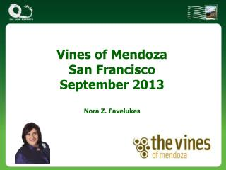 Vines of Mendoza San Francisco September 2013 Nora Z. Favelukes