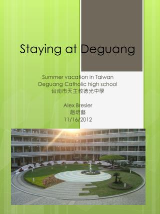 Staying at Deguang