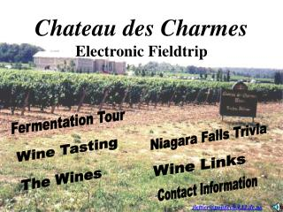 Chateau des Charmes Electronic Fieldtrip