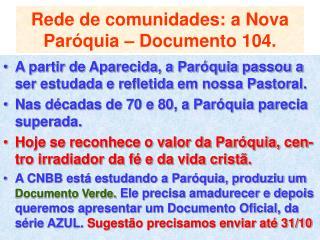 Rede de comunidades: a Nova Par�quia � Documento 104.