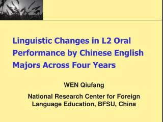 Linguistic Changes in L2 Oral Performance by Chinese English Majors Across Four Years