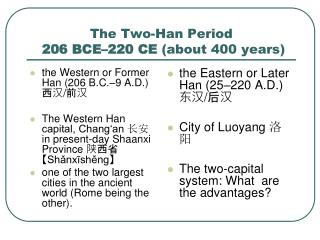 The Two-Han Period  206 BCE–220 CE  (about 400 years)