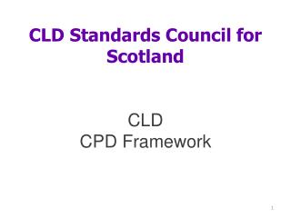 CLD Standards Council for Scotland CLD  CPD Framework