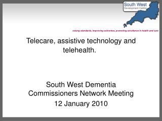 Telecare, assistive technology and telehealth.