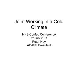 Joint Working in a Cold Climate