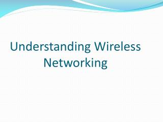 Understanding Wireless Networking
