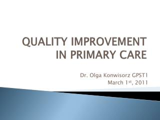 QUALITY IMPROVEMENT IN PRIMARY CARE