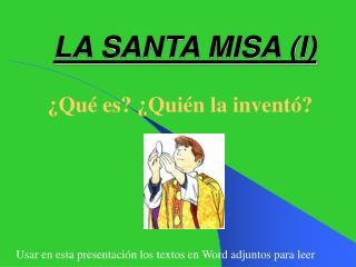 LA SANTA MISA (I)