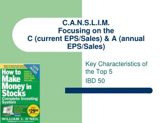 C.A.N.S.L.I.M.  Focusing on the  C (current EPS/Sales) & A (annual EPS/Sales)